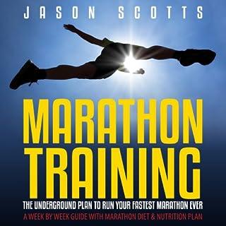 Marathon Training: The Underground Plan to Run Your Fastest Marathon Ever  cover art