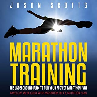 Marathon Training: The Underground Plan to Run Your Fastest Marathon Ever audiobook cover art