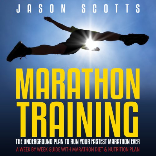 Marathon Training: The Underground Plan to Run Your Fastest Marathon Ever audiobook cover art