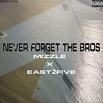 Never Forget the Bros (feat. East25)