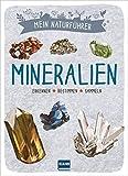 Mein Naturführer - Mineralien: Erkennen · bestimmen · sammeln