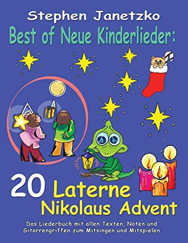Best of Neue Kinderlieder - 20 Laterne Nikolaus Advent: Das Liederbuch mit allen Texten, Noten und Gitarrengriffen zum Mitsingen und Mitspielen