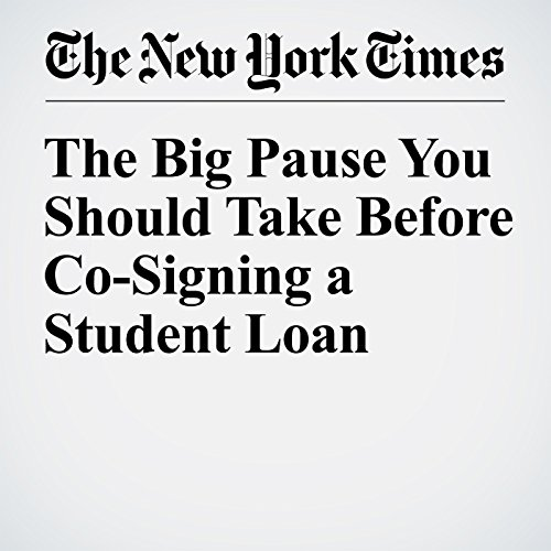 The Big Pause You Should Take Before Co-Signing a Student Loan audiobook cover art