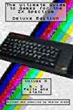 The Ultimate Guide to Games for the ZX Spectrum: S-Z, Facts and stats: Volume 3