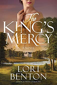 The King's Mercy: A Novel by [Lori Benton]