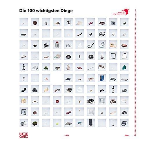 Die 100 wichtigsten Dinge: Institut für Zeitgenossenschaft IFZ by Katja Eichinger (2015-12-01)