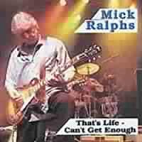 That's Life - Can't Get Enough by Mick Ralphs (2003-02-04)