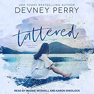 Tattered     Lark Cove Series, Book 1              By:                                                                                                                                 Devney Perry                               Narrated by:                                                                                                                                 Maxine Mitchell,                                                                                        Aaron Shedlock                      Length: 10 hrs and 7 mins     160 ratings     Overall 4.6
