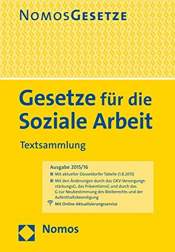 Gesetze für die Soziale Arbeit: Textsammlung: Textsammlung, Rechtsstand: 1. August 2015