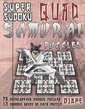 Super Sudoku Quad Samurai Puzzles: 75 Overlapping Sudoku Puzzles, 13 Sudoku Grids in Each Puzzle (Super Quad Samurai Sudoku Books)