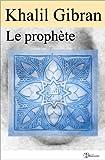 Le prophète (illustré) (Classiques t. 7) - Format Kindle - 9791021900400 - 1,99 €