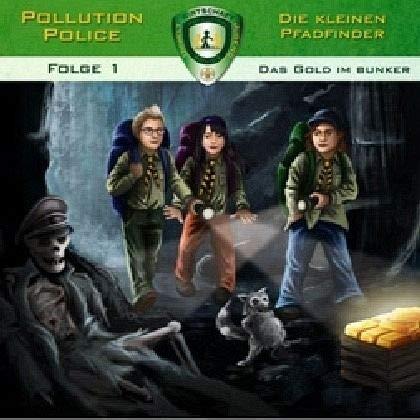 Pollution Police - Die kleinen Pfadfinder 01: Das Gold im Bunker