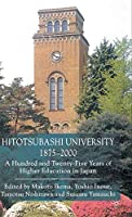 Hitotsubashi University, 1875-2000: A Hundred and Twenty-five Years of Higher Education in Japan
