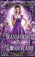 Transformed in Wonderland