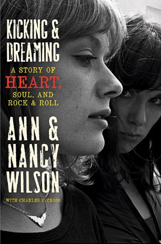 Kicking & Dreaming: A Story of Heart, Soul, and Rock and...