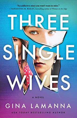 Three Single Wives: A Novel