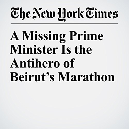 A Missing Prime Minister Is the Antihero of Beirut's Marathon copertina