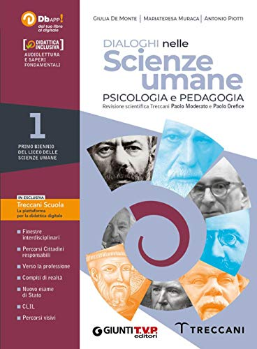 Dialoghi nelle scienze umane. Psicologia e pedagogia. Per il biennio delle Scuole superiori. Con e-book. Con espansione online (Vol. 1)