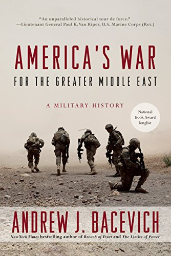 Compare Textbook Prices for America's War for the Greater Middle East: A Military History Reprint Edition ISBN 9780553393958 by Bacevich, Andrew J.