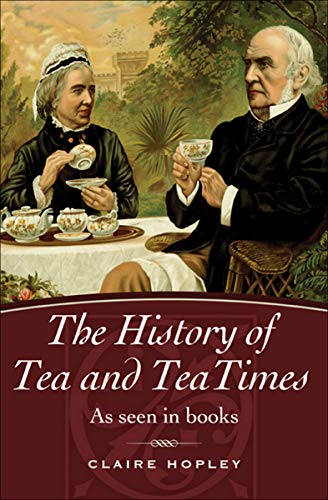 The History of Tea and TeaTimes: As Seen in Books (English Edition)