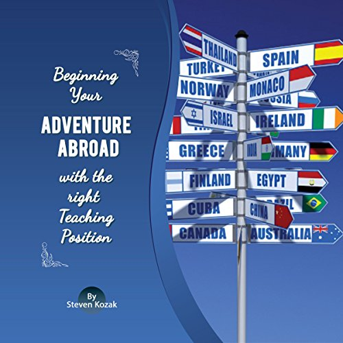 Beginning Your Adventure Abroad with the Right Teaching Position     The Perfect Guide for Ideal Teacher Job              By:                                                                                                                                 Steven Kozak                               Narrated by:                                                                                                                                 Roger Anderson                      Length: 12 mins     Not rated yet     Overall 0.0