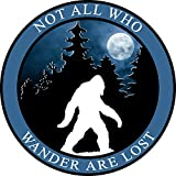 Bigfoot Bumper Sticker - Not All Who Wander are Lost Premium Vinyl Decal 3 x 3' inch | for Cars Auto-mobiles Windows Outdoor Trail Hiking PWN Moon Circle Sign + Better Than Magnets Sticks Anywhere