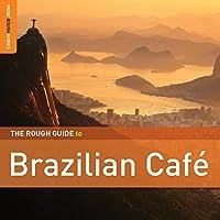 Rough Guide to Brazilian Cafe