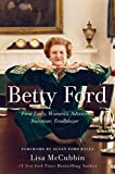 Betty Ford: First Lady, Women's Advocate, Survivor,...