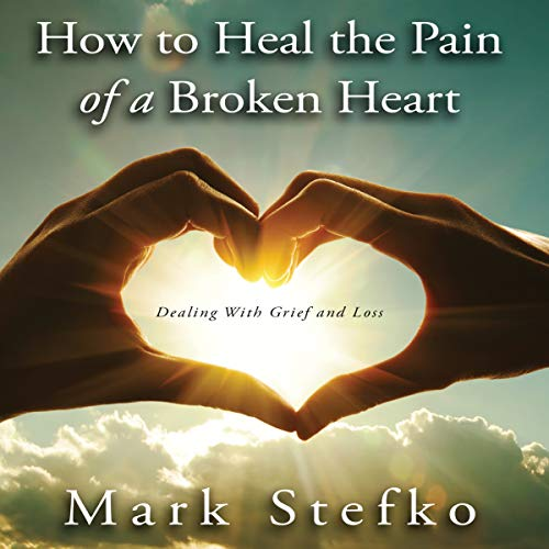 How to Heal the Pain of a Broken Heart audiobook cover art