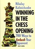 Winning In The Chess Opening: 700 Ways To Ambush Your Opponent-Kalinichenko, Nikolai