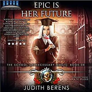 Epic Is Her Future     The School of Necessary Magic, Book 8              By:                                                                                                                                 Judith Berens,                                                                                        Martha Carr,                                                                                        Michael Anderle                               Narrated by:                                                                                                                                 Kate Rudd                      Length: 5 hrs and 55 mins     Not rated yet     Overall 0.0