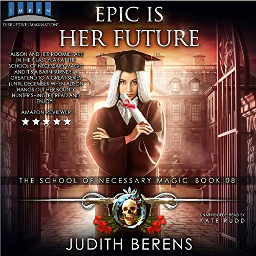 Epic Is Her Future     The School of Necessary Magic, Book 8              De :                                                                                                                                 Judith Berens,                                                                                        Martha Carr,                                                                                        Michael Anderle                               Lu par :                                                                                                                                 Kate Rudd                      Durée : 5 h et 55 min     Pas de notations     Global 0,0