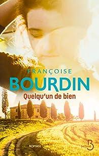 Quelqu'un de bien par Françoise Bourdin