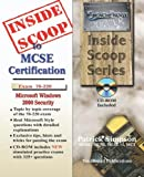 InsideScoop to MCP / MCSE Certification: Security for a Microsoft Windows 2000 Network Exam 70-220 (with BFQ CD-ROM Exam) (InsideScoop S.)