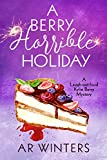 A Berry Horrible Holiday: A Kylie Berry Cozy Mystery (Kylie Berry Mysteries Book 7)