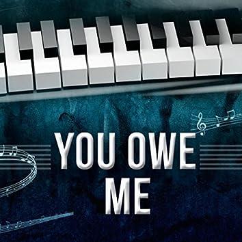 You Owe Me
