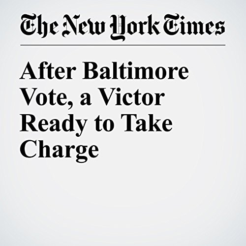 After Baltimore Vote, a Victor Ready to Take Charge cover art