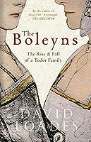 The Boleyns: The Rise & Fall of a Tudor Family