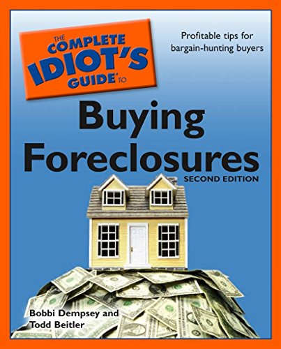 The Complete Idiot's Guide to Buying Foreclosures, 2nd Edition