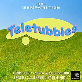 Teletubbies - Eh Oh - Main Theme