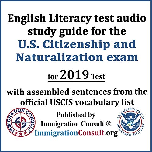 English Literacy Test Audio Study Guide for the U.S. Citizenship and Naturalization Exam with Assembled Sentences from the Official USCIS Vocabulary List audiobook cover art