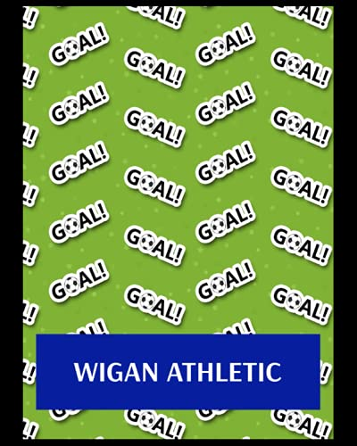Wigan Athletic: Life Planner, Wigan Athletic FC Personal Journal, Wigan Athletic Football Club, Wigan Athletic FC Diary, Wigan Athletic FC Planner, Wigan Athletic FC