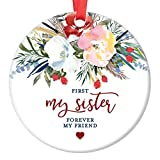 Sister Christmas Tree Ornament First My Sister Forever My Friend Gifts for Her Special Women Bestie Watercolor Floral Present Pretty Watercolor 3' Flat Circle Porcelain w/Red Ribbon & Free Gift Box
