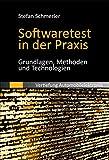 *Softwaretest in der Praxis: Grundlagen, Methoden und Technologien