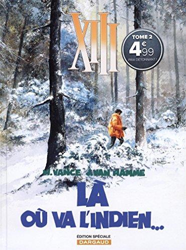 XIII, Tome 2 : Là où va l'Indien : Edition spéciale