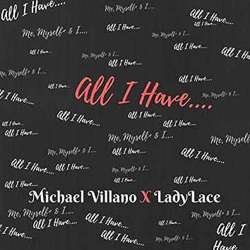 All I Have (feat. Michael Villano)