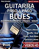 Blues - Guitarra Paso a Paso - con Videos HD: SHUFFLE BLUES - SLOW BLUES - FUNKY BLUES - ROCK BLUES: acompañamiento - frases - solos- - ejercicios - teoría: 6