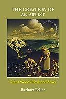 The Creation of an Artist: Grant Wood's Boyhood Story