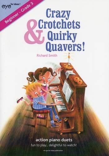 Crazy Crotchets & Quirky Quavers: Action Piano Duets