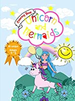 Unicorn and Mermaids Coloring Book: Amazing Coloring & Activity Book for kids With Cute Unicorns and Mermaids 40 Unique Designs